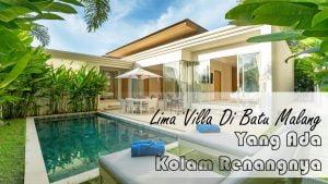 Villa Batu Malang yang Ada Kolam Renangnya