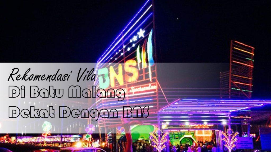 Rekomendasi Villa di Batu Malang Dekat dengan BNS 3